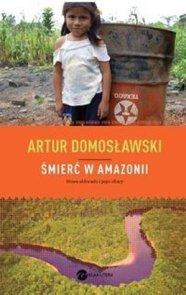 Smierc-w-Amazonii_Artur-Domoslawski,images_big,11,978-83-64142-13-0